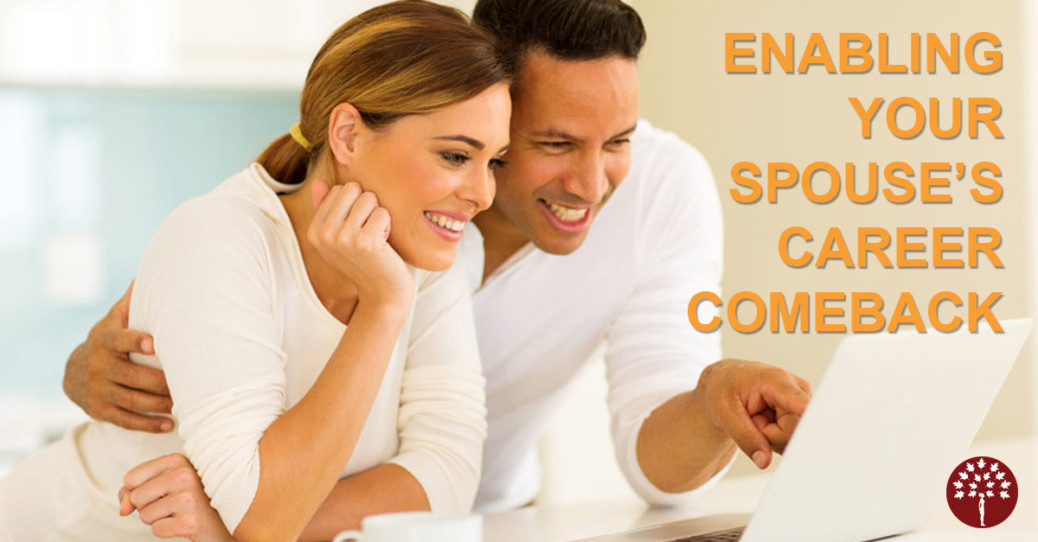 Enabling your Spouse's career comeback