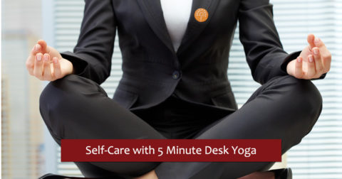 A case for Self-Care – the Amazing Power of 5 Minute Desk Yoga